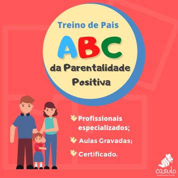Curso Online Casulo Treino de Pais: O ABC da Parentalidade Positiva